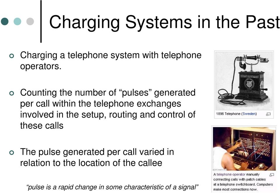 in the setup, routing and control of these calls The pulse generated per call varied in