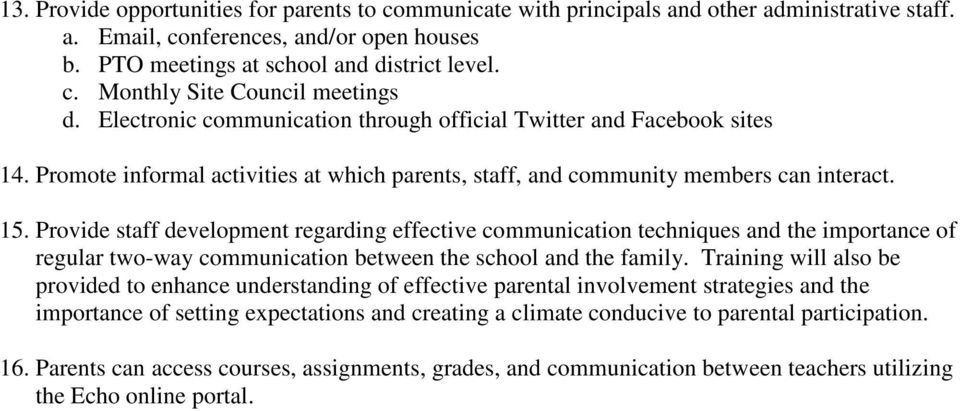 Provide staff development regarding effective communication techniques and the importance of regular two-way communication between the school and the family.