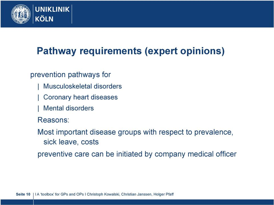 Reasons: Most important disease groups with respect to prevalence,