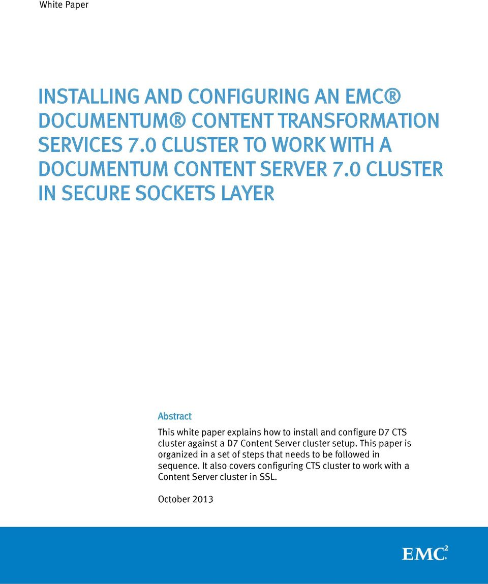 0 CLUSTER IN SECURE SOCKETS LAYER Abstract This white paper explains how to install and configure D7 CTS cluster