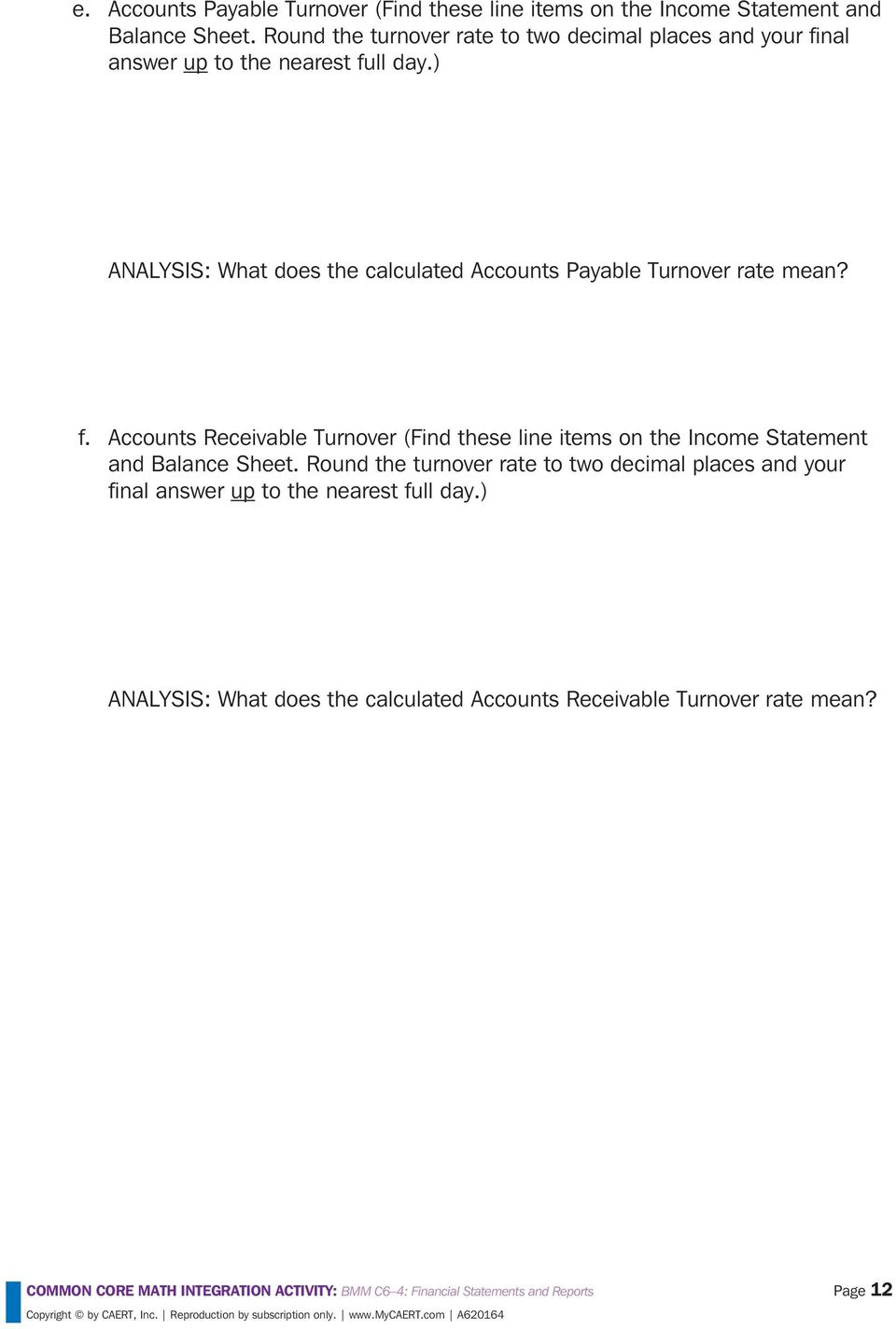 ) ANALYSIS: What does the calculated Accounts Payable Turnover rate mean? f.