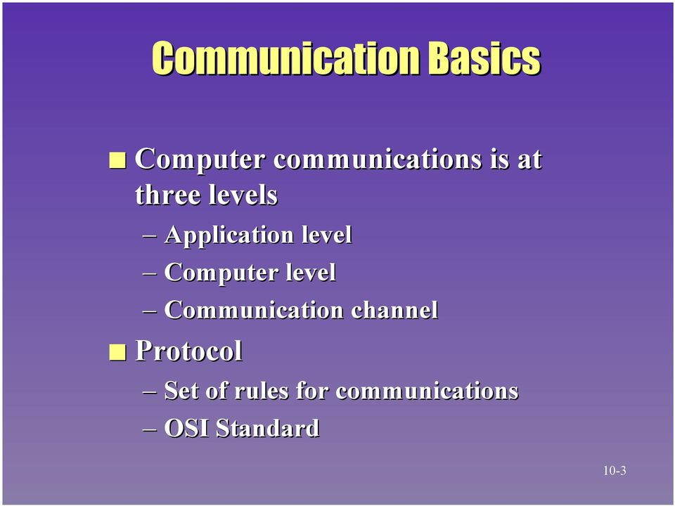 Computer level Communication channel