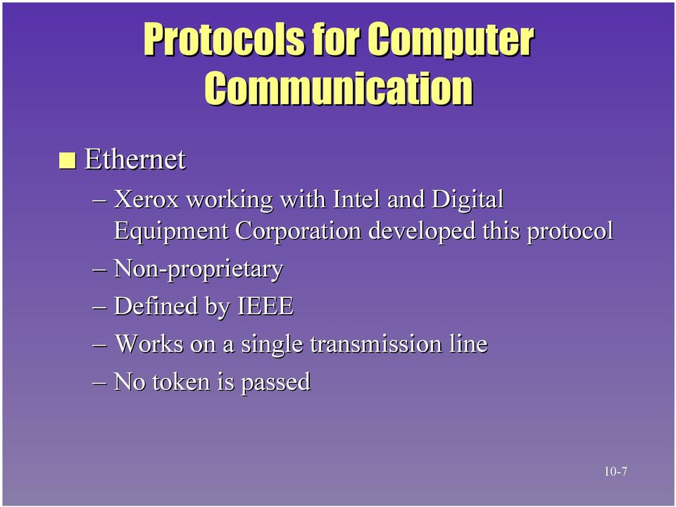 developed this protocol Non-proprietary Defined by