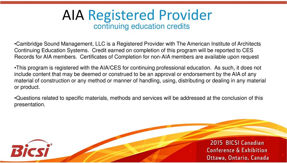 Certificates of Completion for non-aia members are available upon request This program is registered with the AIA/CES for continuing professional education.