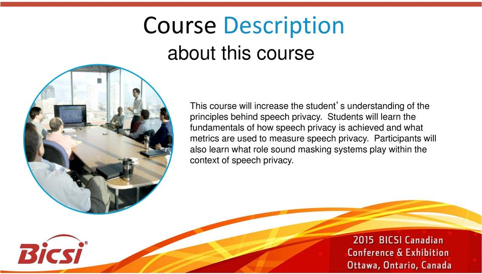 Students will learn the fundamentals of how speech privacy is achieved and what metrics