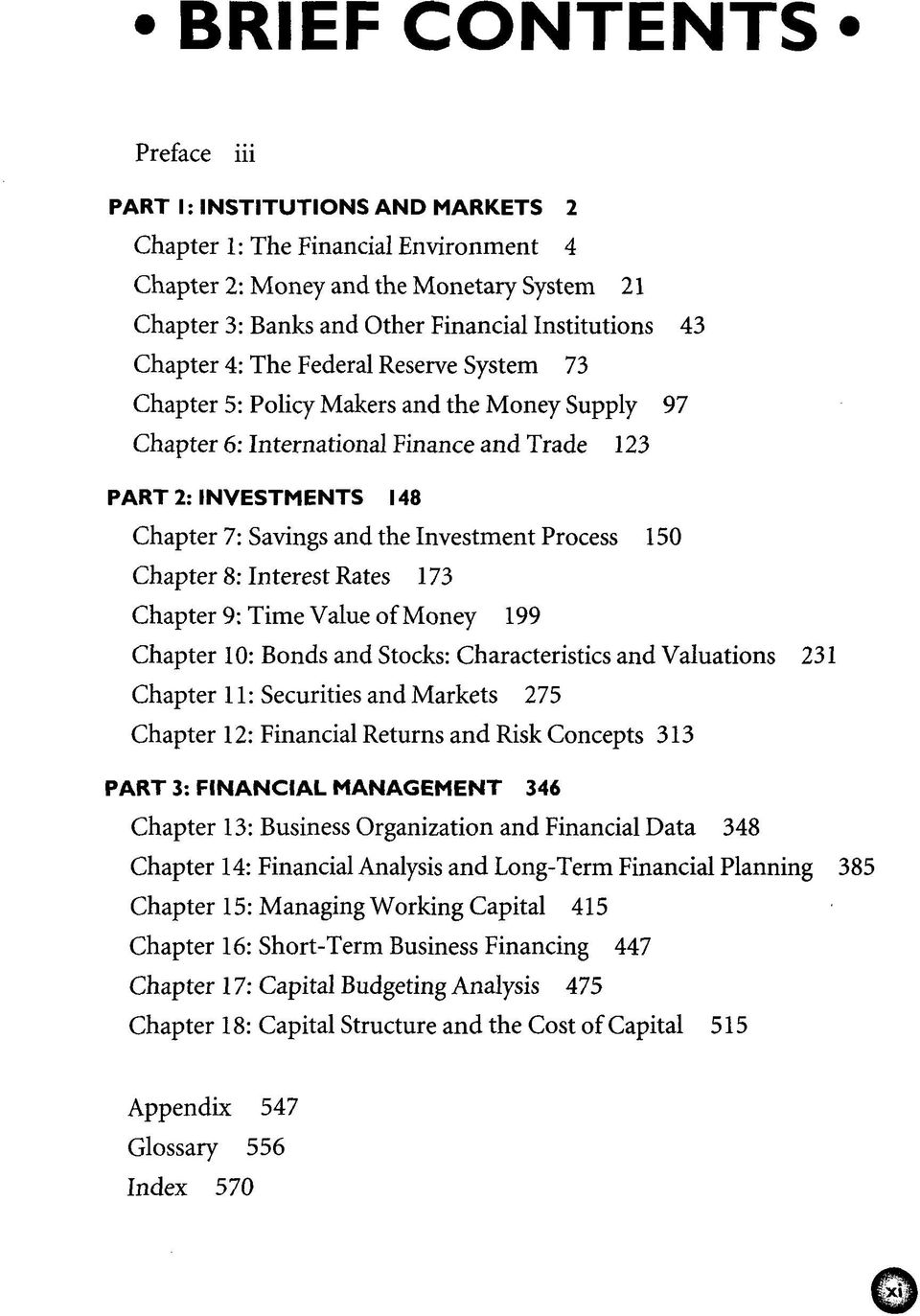 Process 150 Chapter 8: Interest Rates 173 Chapter 9: Time Value of Money 199 Chapter 10: Bonds and Stocks: Characteristics and Valuations 231 Chapter 11: Securities and Markets 275 Chapter 12: