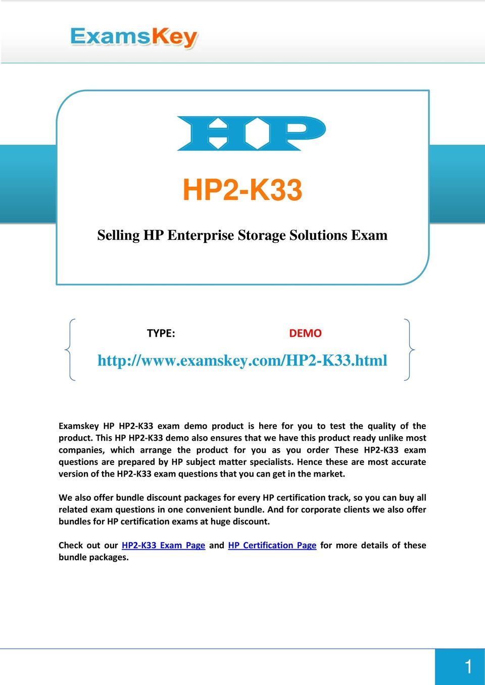 specialists. Hence these are most accurate version of the HP2-K33 exam questions that you can get in the market.