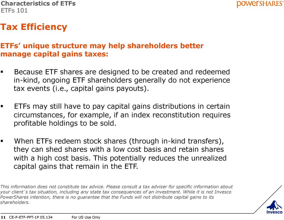 ETFs may still have to pay capital gains distributions in certain circumstances, for example, if an index reconstitution requires profitable holdings to be sold.