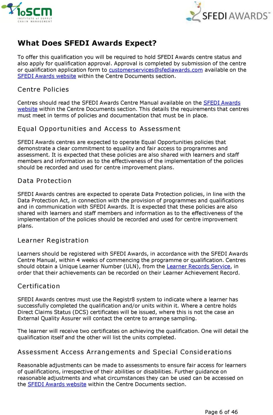 Centre Policies Centres should read the SFEDI Awards Centre Manual available on the SFEDI Awards website within the Centre Documents section.