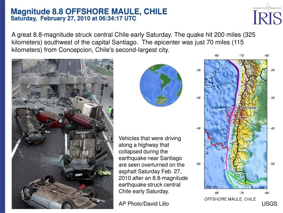 The epicenter was just 70 miles (115 kilometers) from Concepcion, Chile's second-largest city.