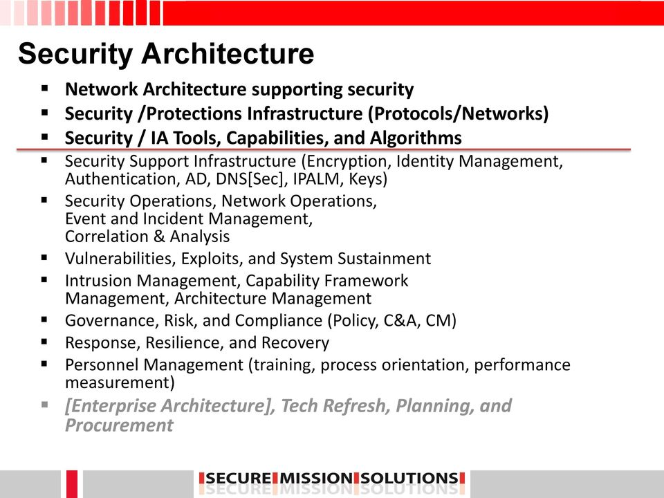 & Analysis Vulnerabilities, Exploits, and System Sustainment Intrusion Management, Capability Framework Management, Architecture Management Governance, Risk, and Compliance (Policy,