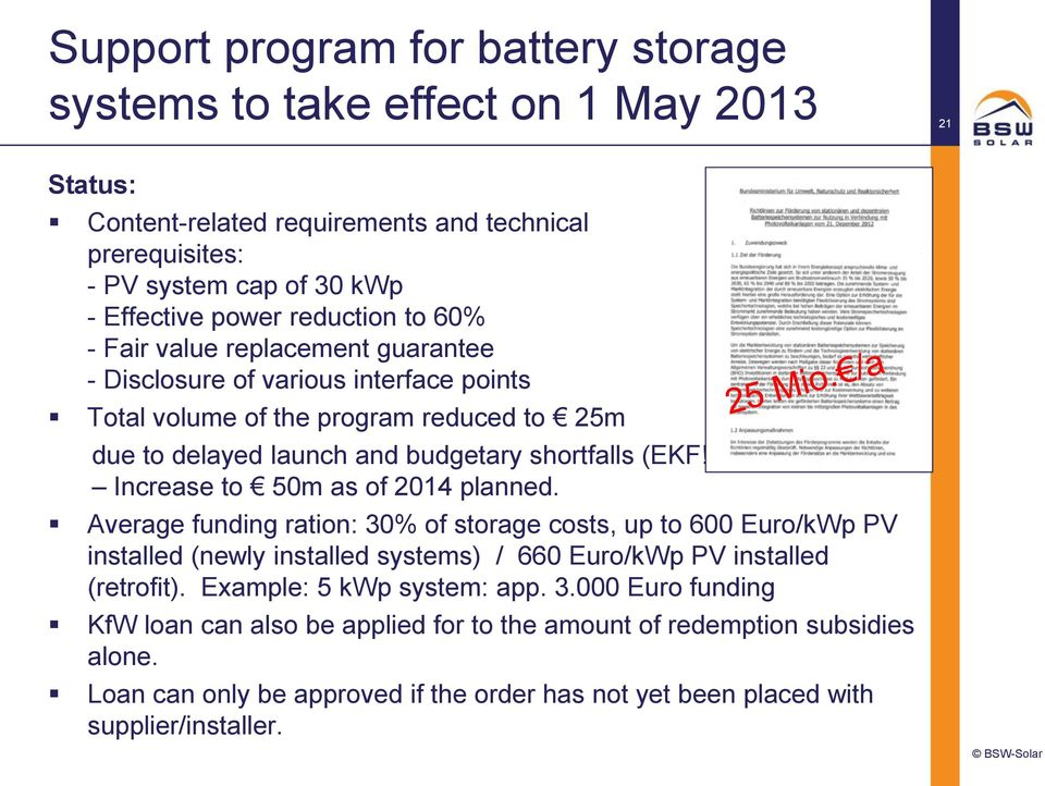 ) Increase to 50m as of 2014 planned. Average funding ration: 30% of storage costs, up to 600 Euro/kWp PV installed (newly installed systems) / 660 Euro/kWp PV installed (retrofit).
