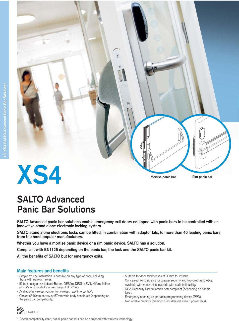 SALTO stand alone electronic locks can be fitted, in combination with adaptor kits, to more than 40 leading panic bars from the most popular manufacturers.