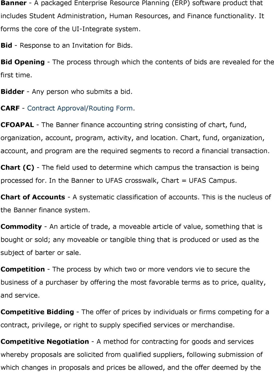 CARF - Contract Approval/Routing Form. CFOAPAL - The Banner finance accounting string consisting of chart, fund, organization, account, program, activity, and location.