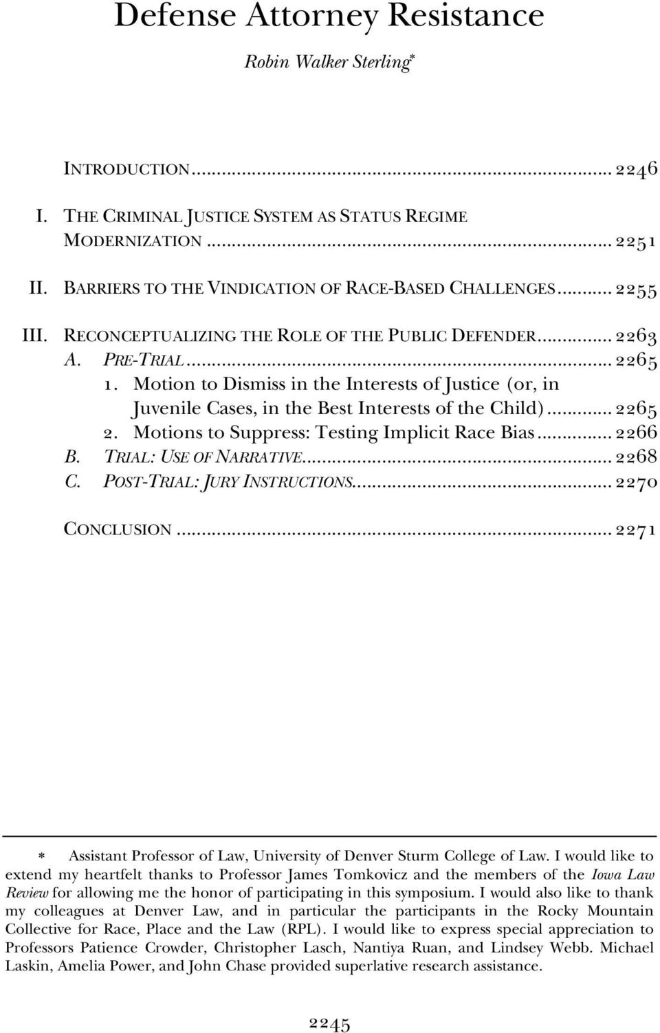 Motion to Dismiss in the Interests of Justice (or, in Juvenile Cases, in the Best Interests of the Child)... 2265 2. Motions to Suppress: Testing Implicit Race Bias... 2266 B. TRIAL: USE OF NARRATIVE.