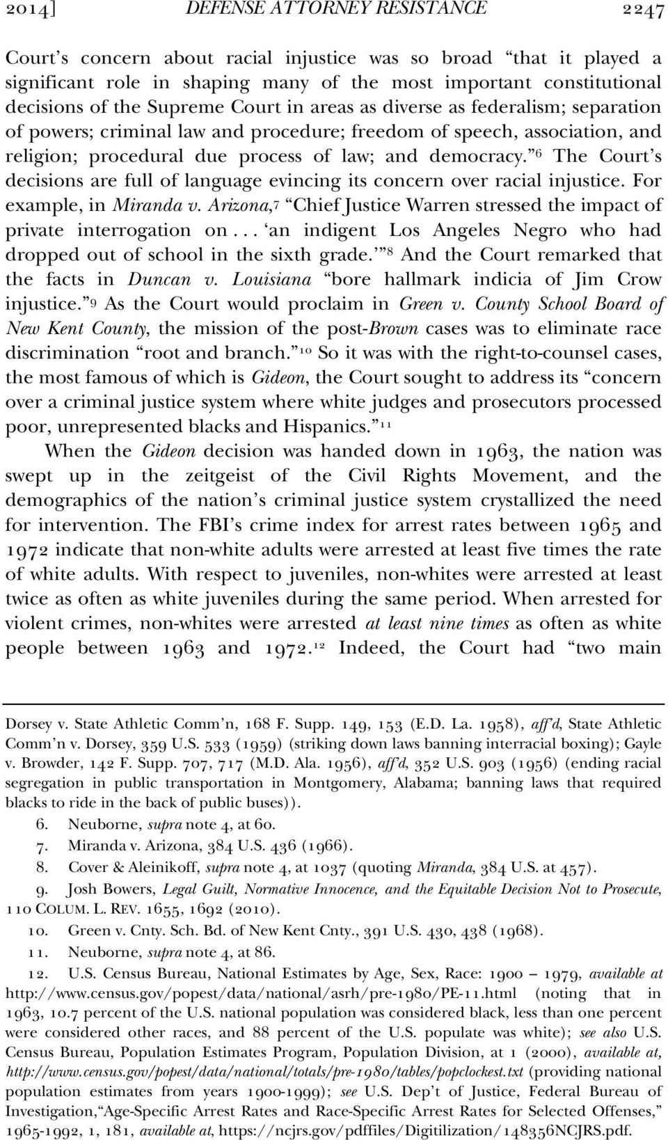 6 The Court s decisions are full of language evincing its concern over racial injustice. For example, in Miranda v. Arizona, 7 Chief Justice Warren stressed the impact of private interrogation on.