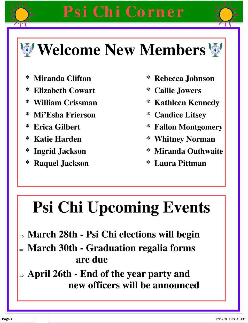 Ingrid Jackson * Miranda Outhwaite * Raquel Jackson * Laura Pittman Psi Chi Upcoming Events March 28th - Psi Chi elections