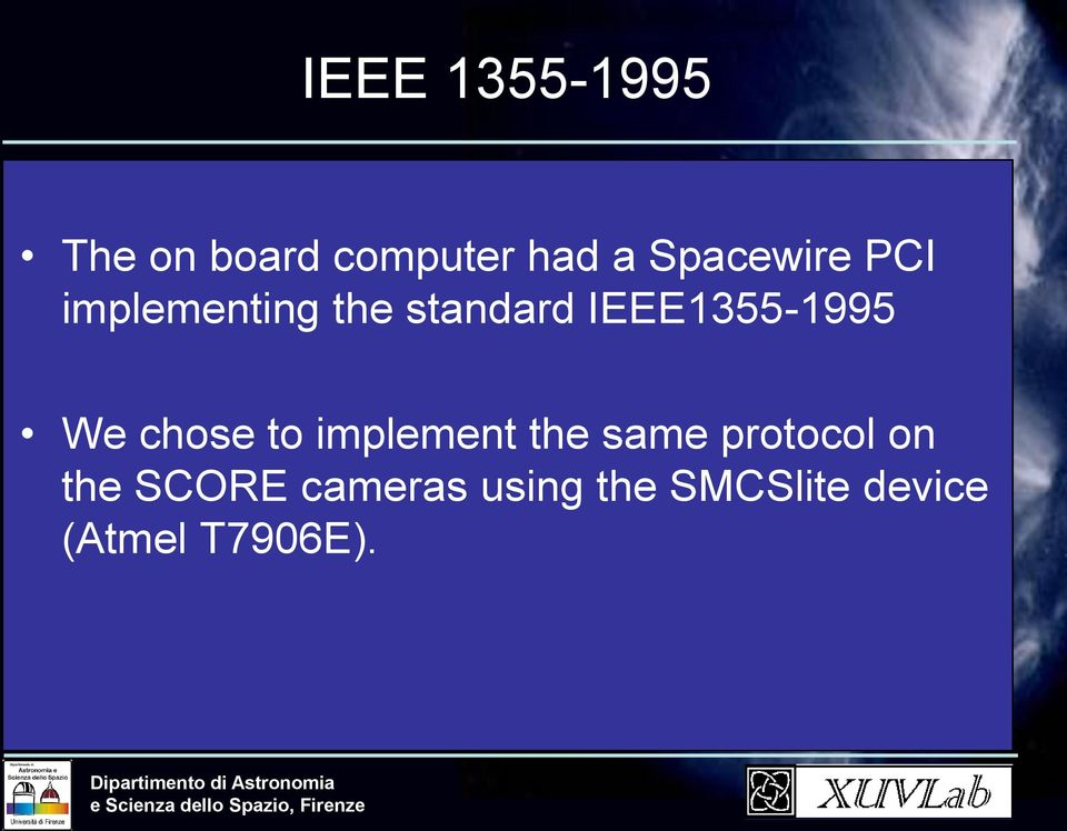 IEEE1355-1995 We chose to implement the same