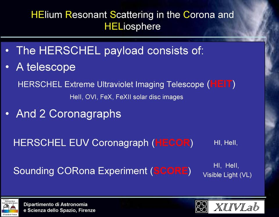 And 2 Coronagraphs HeII, OVI, FeX, FeXII solar disc images HERSCHEL EUV