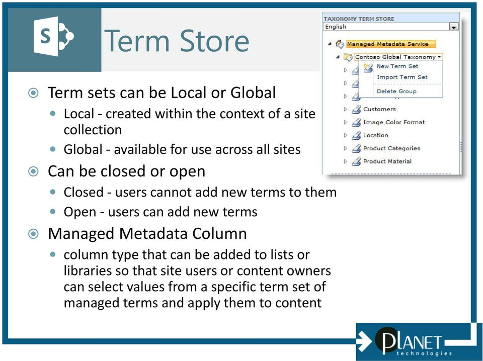 users can add new terms Managed Metadata Column column type that can be added to lists or libraries so that