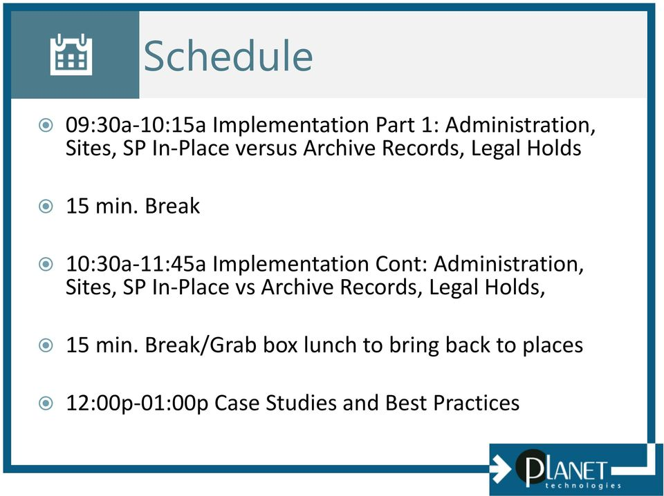 Break 10:30a-11:45a Implementation Cont: Administration, Sites, SP In-Place vs