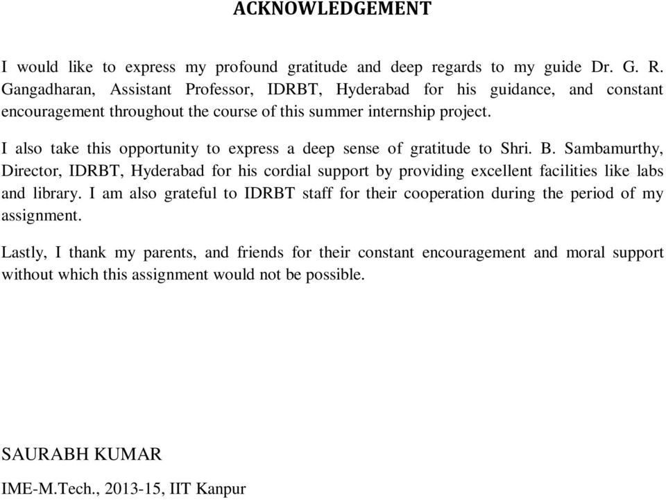 I also take this opportunity to express a deep sense of gratitude to Shri. B.
