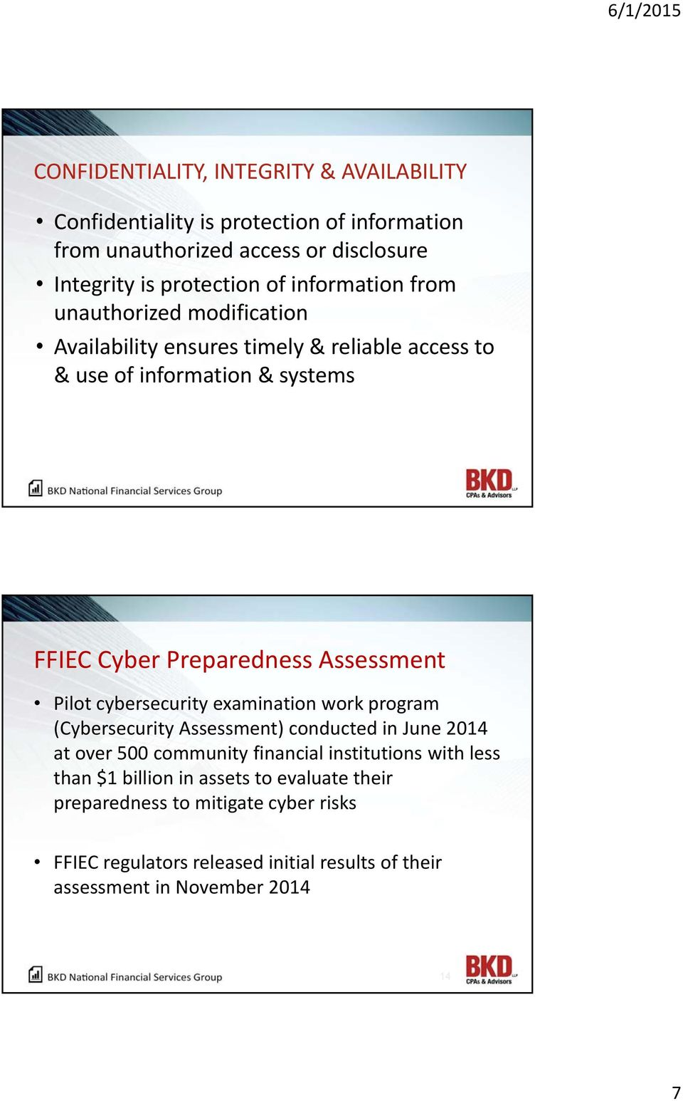 Assessment Pilot cybersecurity examination work program (Cybersecurity Assessment) conducted in June 2014 at over 500 community financial institutions with