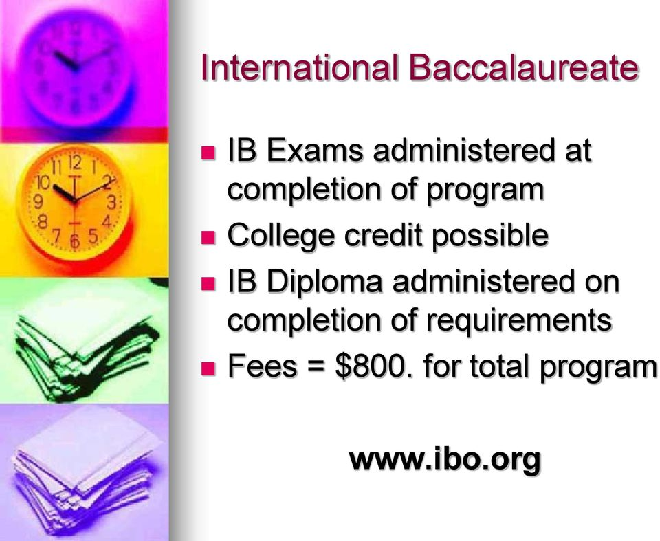 credit possible IB Diploma administered on