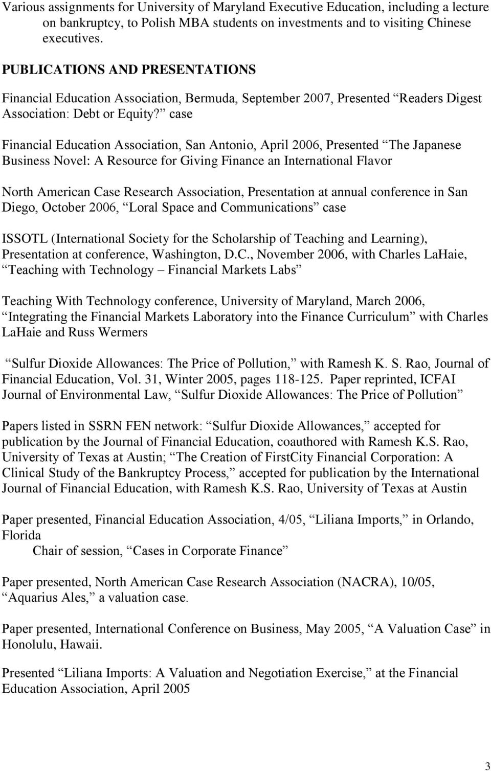 case Financial Education Association, San Antonio, April 2006, Presented The Japanese Business Novel: A Resource for Giving Finance an International Flavor North American Case Research Association,