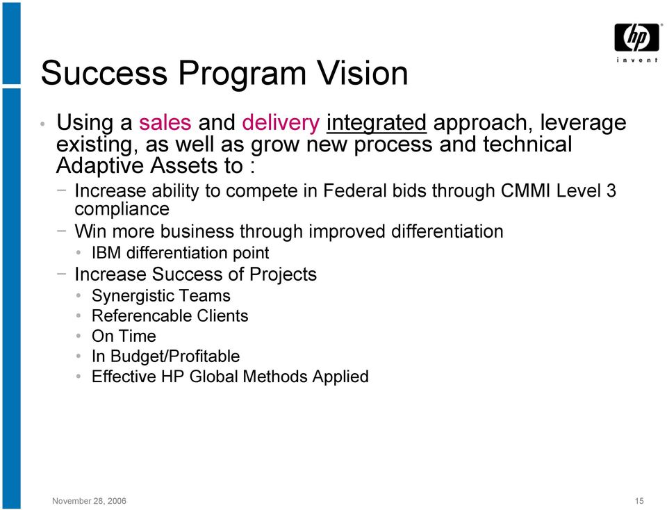 compliance Win more business through improved differentiation IBM differentiation point Increase Success of