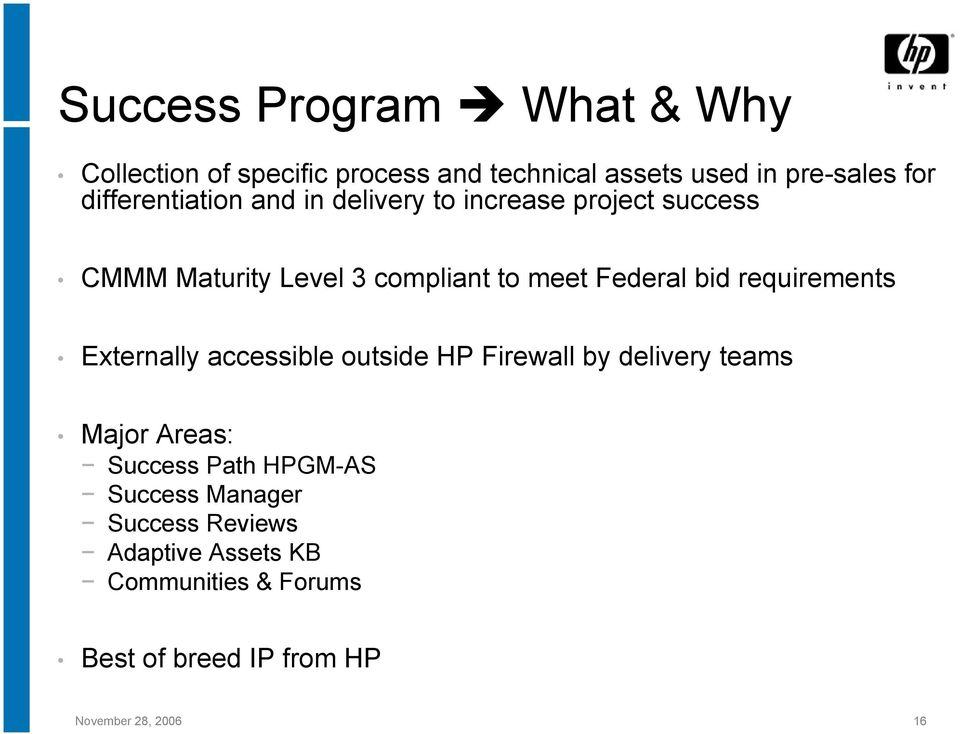 bid requirements Externally accessible outside HP Firewall by delivery teams Major Areas: Success Path