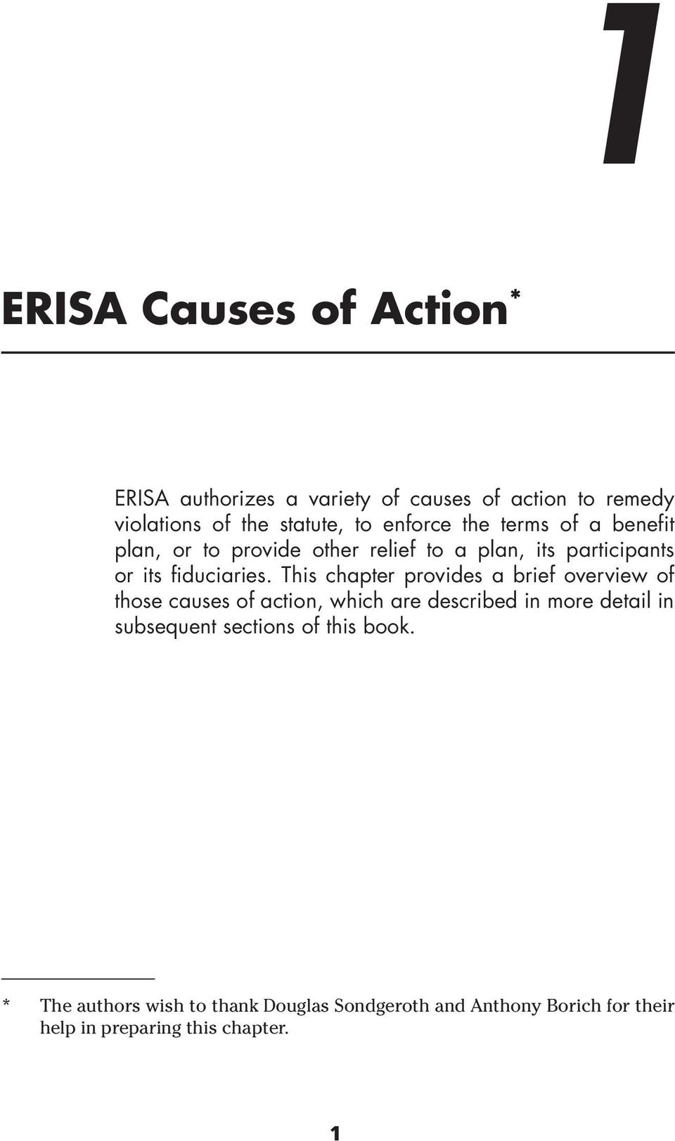 This chapter provides a brief overview of those causes of action, which are described in more detail in subsequent