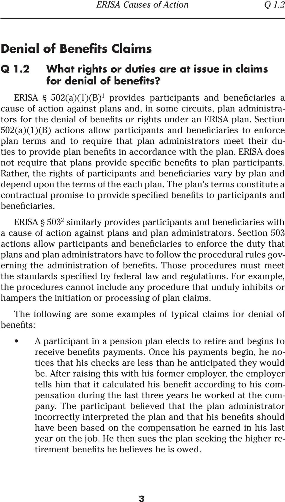 Section 502(a)(1)(B) actions allow participants and beneficiaries to enforce plan terms and to require that plan administrators meet their duties to provide plan benefits in accordance with the plan.