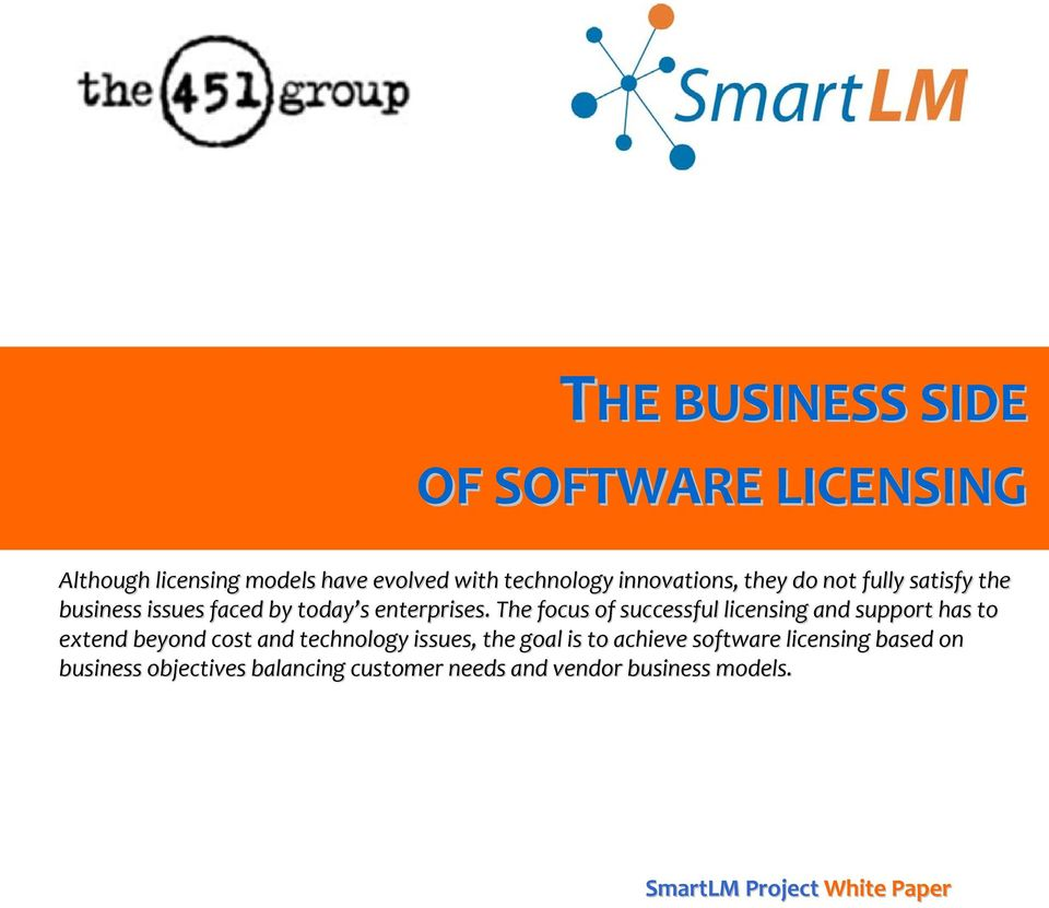 The focus of successful licensing and support has to extend beyond cost and technology issues, the goal is