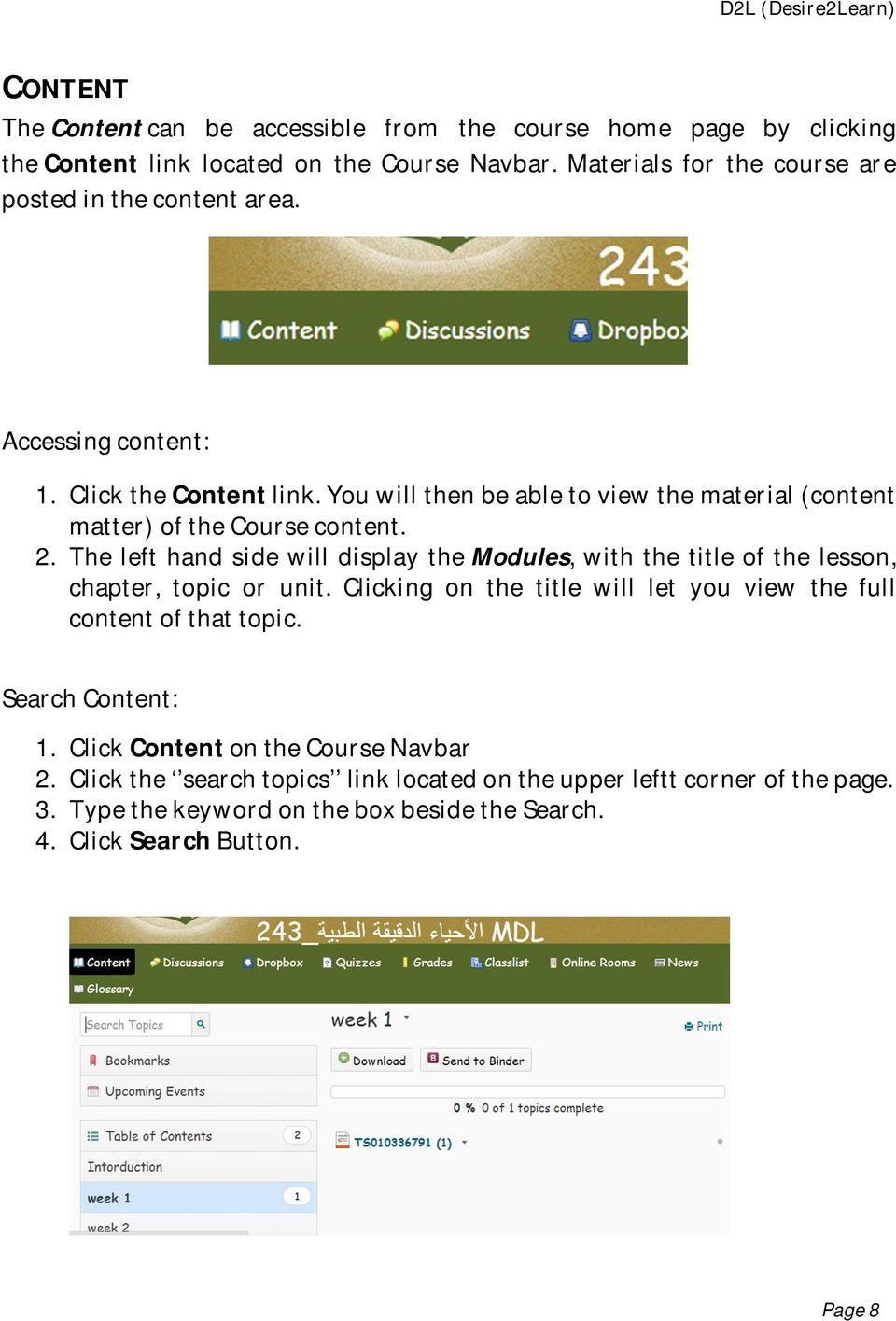 You will then be able to view the material (content matter) of the Course content. 2.