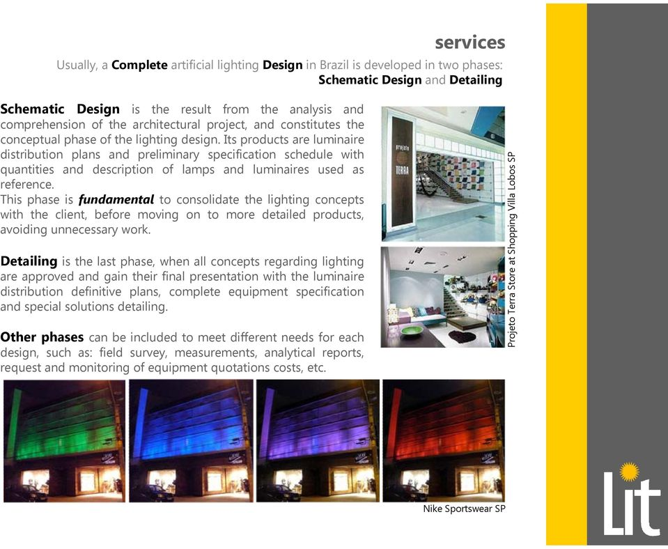 Its products are luminaire distribution plans and preliminary specification schedule with quantities and description of lamps and luminaires used as reference.