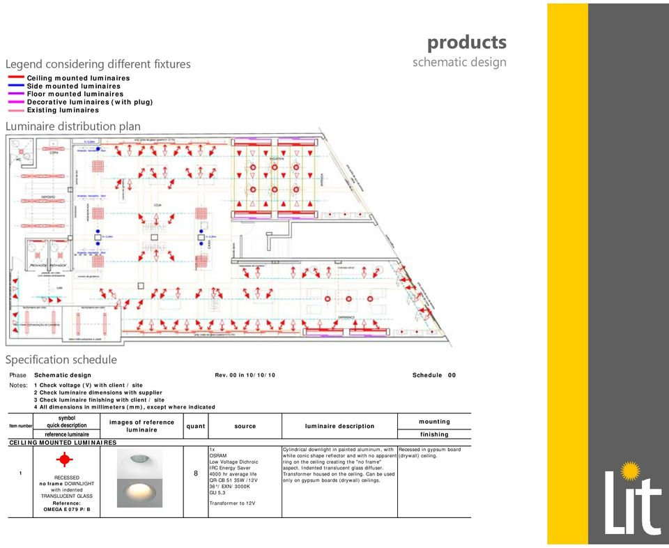 00 in 10/10/10 Schedule 00 Notes: 1 Check voltage (V) with client / site 2 Check luminaire dimensions with supplier 3 Check luminaire finishing with client / site 4 All dimensions in millimeters
