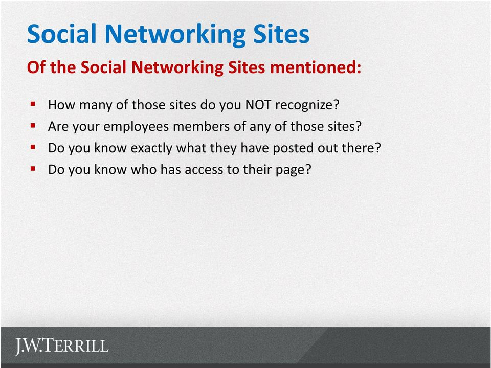 Are your employees members of any of those sites?