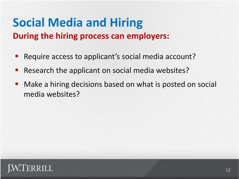 account? Research the applicant on social media websites?