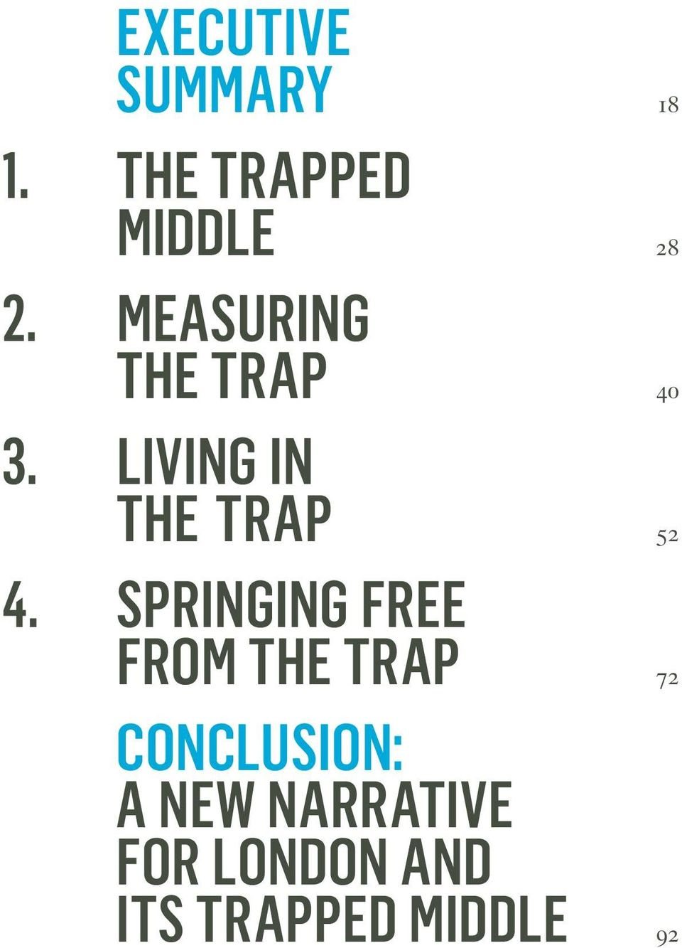 SPRINGING FREE FROM THE TRAP 72 CONCLUSION: A