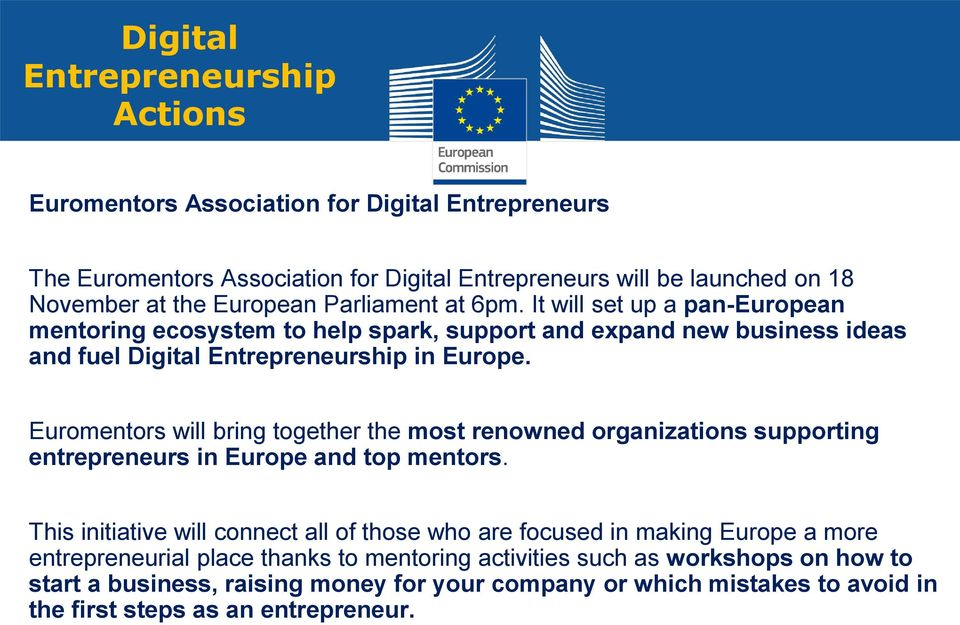 Euromentors will bring together the most renowned organizations supporting entrepreneurs in Europe and top mentors.