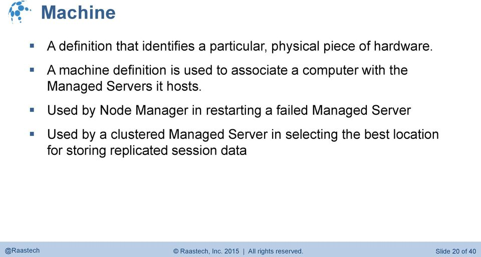 Used by Node Manager in restarting a failed Managed Server Used by a clustered Managed Server