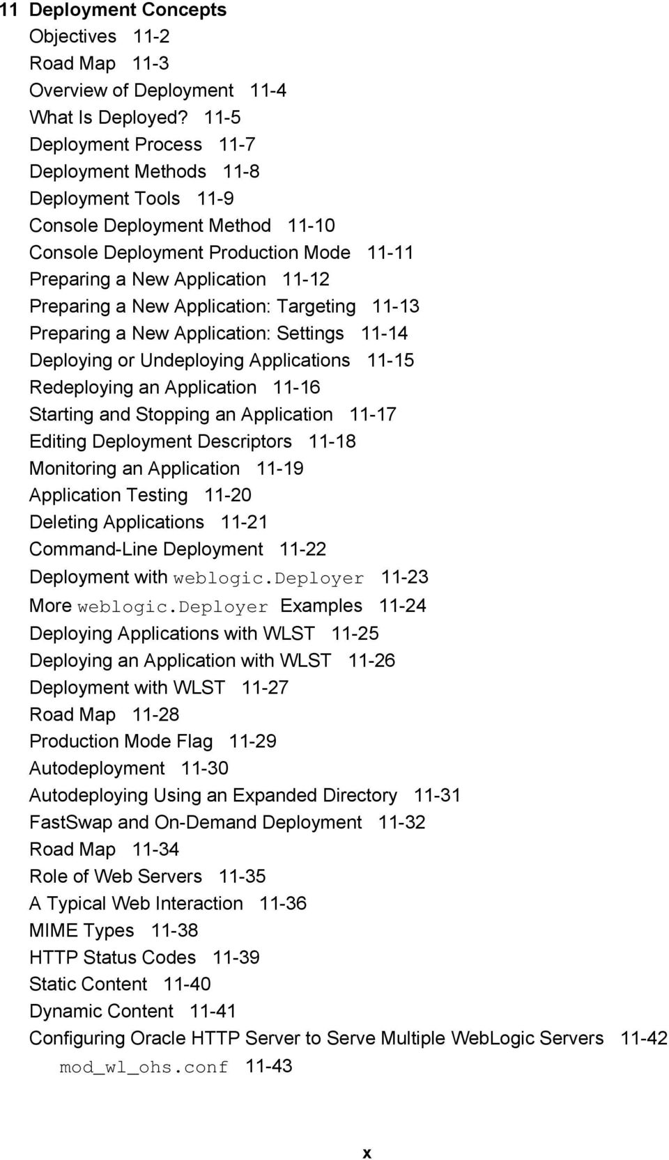 Application: Targeting 11-13 Preparing a New Application: Settings 11-14 Deploying or Undeploying Applications 11-15 Redeploying an Application 11-16 Starting and Stopping an Application 11-17