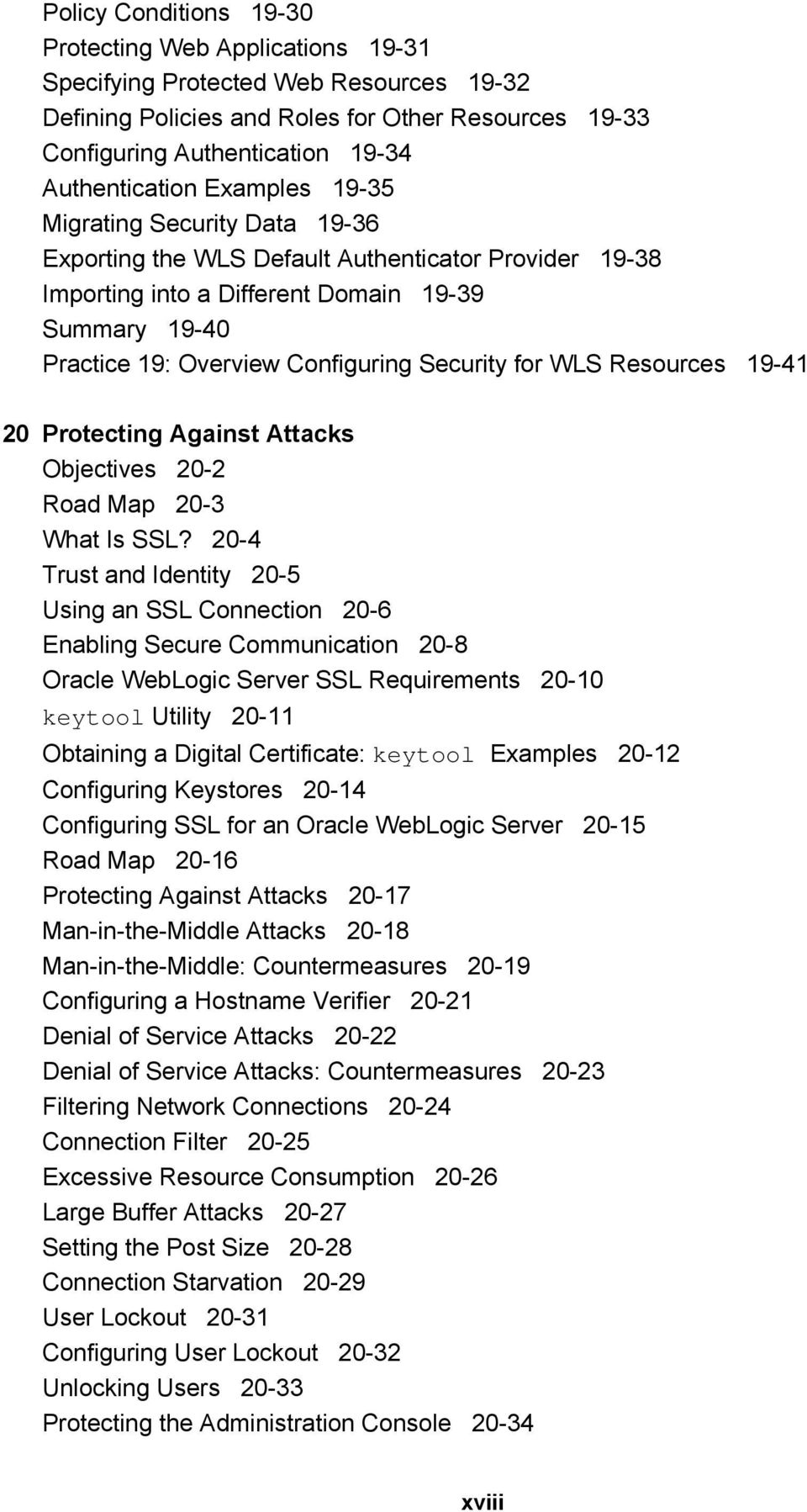 Configuring Security for WLS Resources 19-41 20 Protecting Against Attacks Objectives 20-2 Road Map 20-3 What Is SSL?