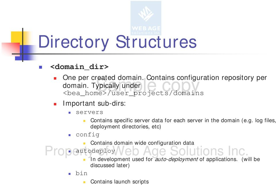 each server in the domain (e.g. log files, deployment directories, etc) config Property autodeploy of Web Age Solutions Inc.