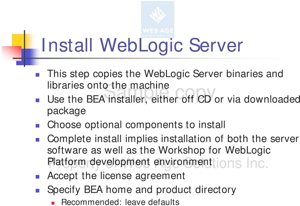implies installation of both the server software as well as the Workshop for WebLogic Platform Property development of