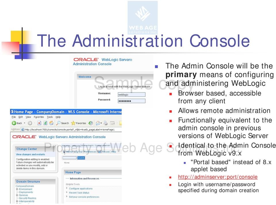 console in previous versions of WebLogic Server Identical to the Admin Console from WebLogic v9.