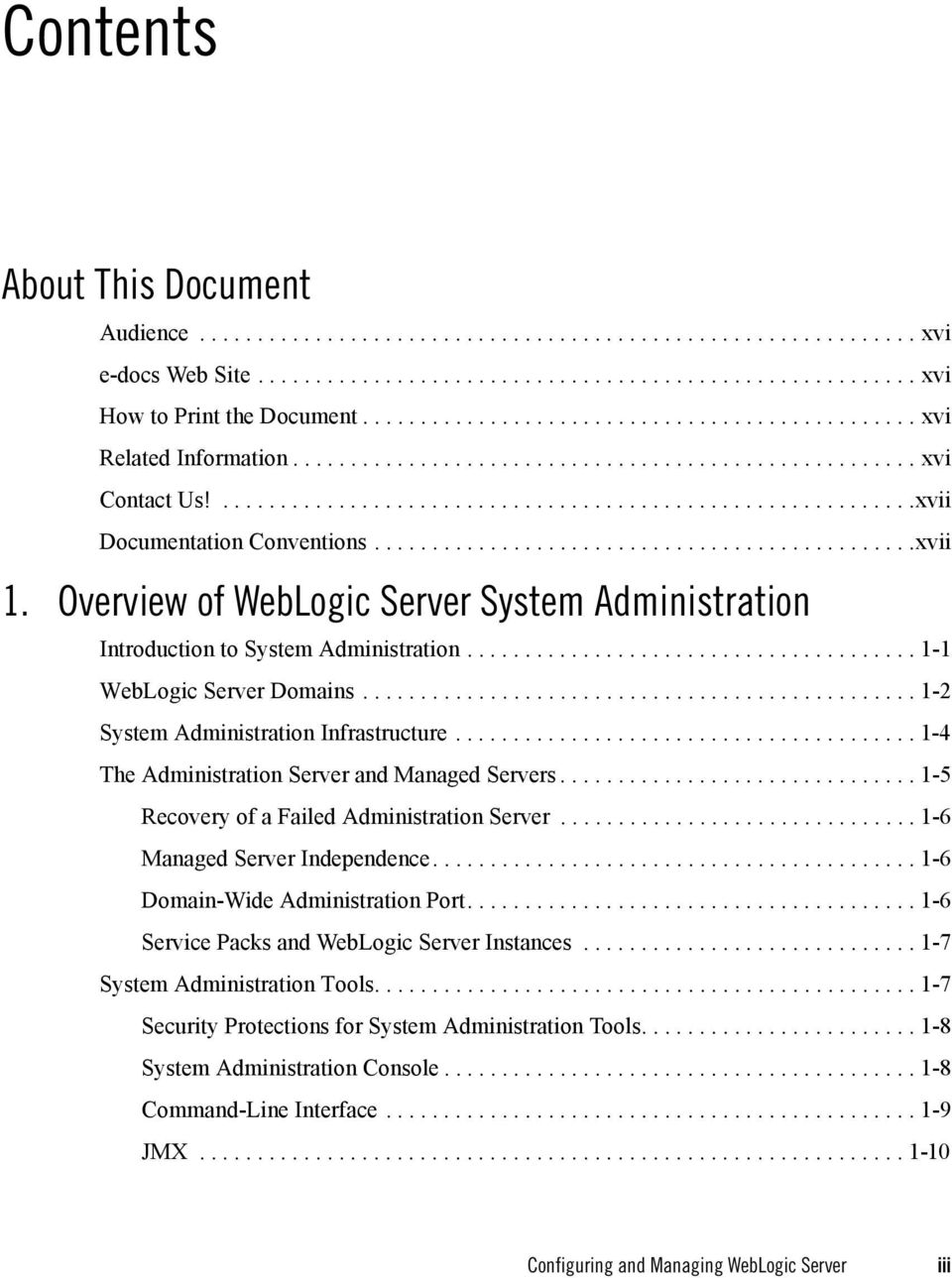 ..............................................xvii 1. Overview of WebLogic Server System Administration Introduction to System Administration....................................... 1-1 WebLogic Server Domains.