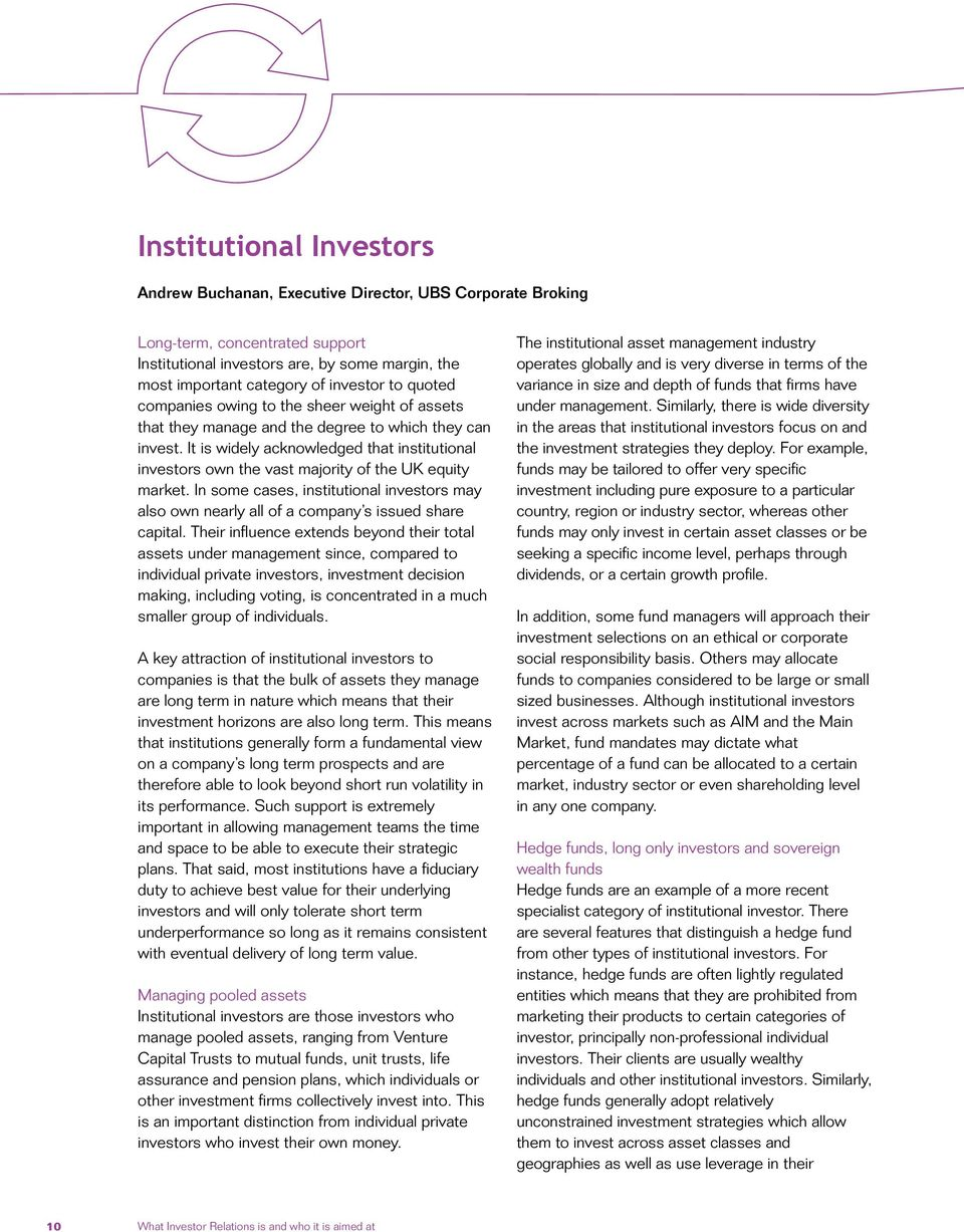 It is widely acknowledged that institutional investors own the vast majority of the UK equity market.