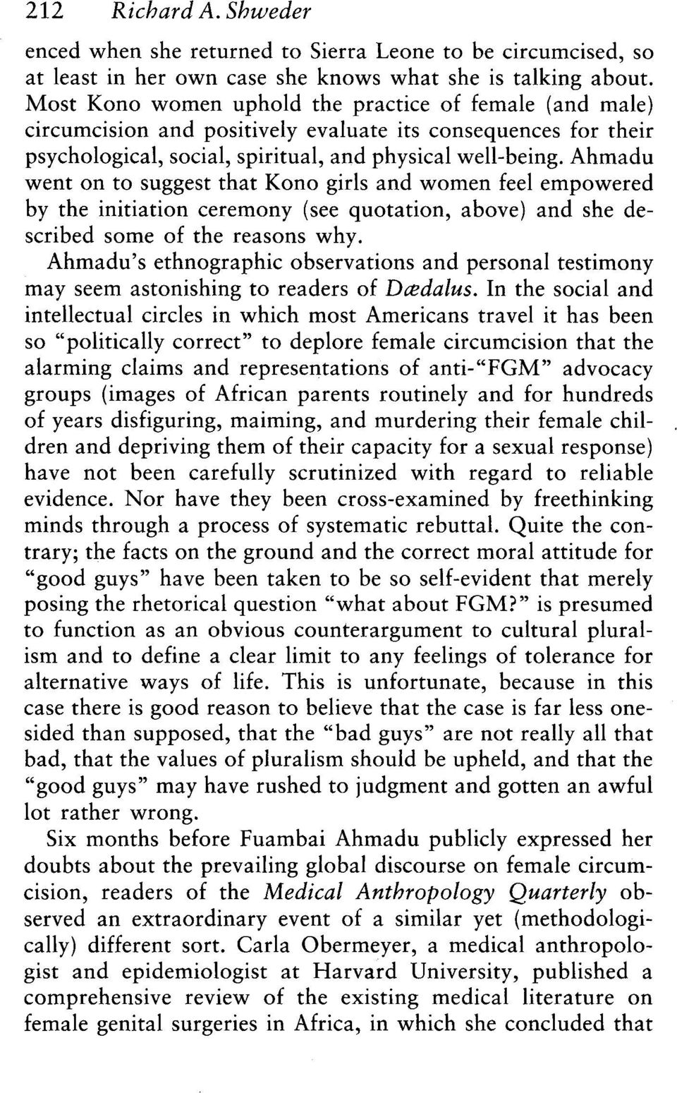 Ahmadu went on suggest that Kono girls and women feel empowered by the initiation ceremony (see quotation, above) and she de scribed some of the reasons why.